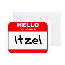 Hello my name is Itzel Greeting Card