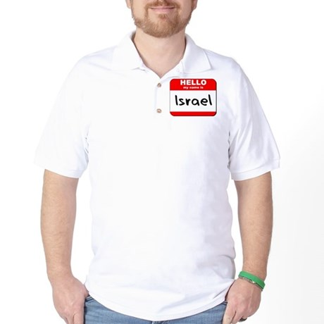 Hello my name is Israel Golf Shirt