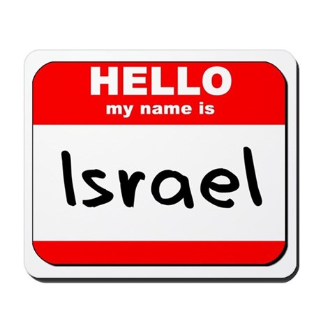 Hello my name is Israel Mousepad