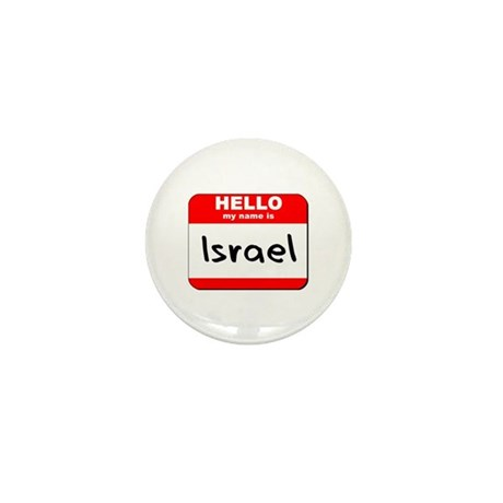 Hello my name is Israel Mini Button