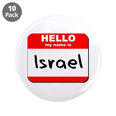 "Hello my name is Israel 3.5"" Button (10 pack)"
