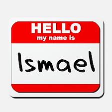 Hello my name is Ismael Mousepad