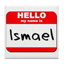 Hello my name is Ismael Tile Coaster