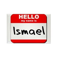 Hello my name is Ismael Rectangle Magnet