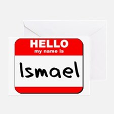 Hello my name is Ismael Greeting Card