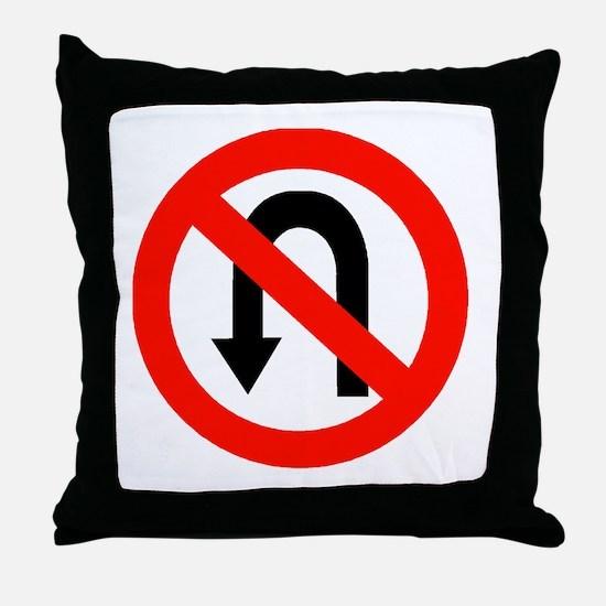 No U Turn Sign Throw Pillow