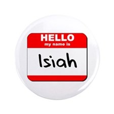 "Hello my name is Isiah 3.5"" Button"