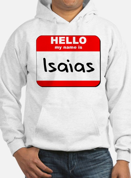 Hello my name is Isaias Hoodie