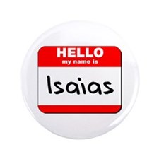 """Hello my name is Isaias 3.5"""" Button"""