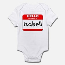 Hello my name is Isabell Infant Bodysuit