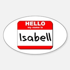 Hello my name is Isabell Oval Decal