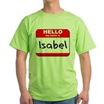 Hello my name is Isabel Green T-Shirt