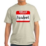 Hello my name is Isabel Light T-Shirt