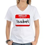 Hello my name is Isabel Women's V-Neck T-Shirt