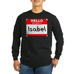 Hello my name is Isabel Long Sleeve Dark T-Shirt