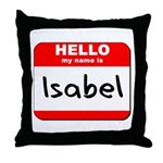 Hello my name is Isabel Throw Pillow
