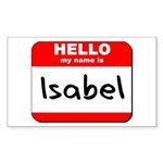 Hello my name is Isabel Rectangle Sticker
