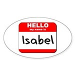 Hello my name is Isabel Oval Sticker