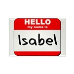 Hello my name is Isabel Rectangle Magnet