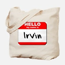 Hello my name is Irvin Tote Bag