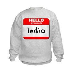 Hello my name is India Sweatshirt