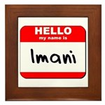 Hello my name is Imani Framed Tile