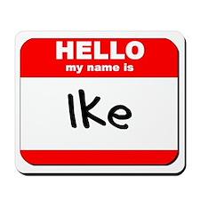 Hello my name is Ike Mousepad