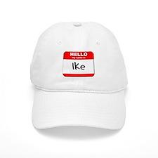Hello my name is Ike Baseball Cap