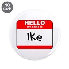 "Hello my name is Ike 3.5"" Button (10 pack)"