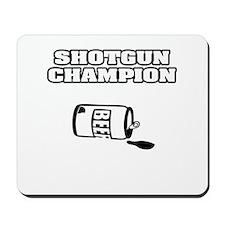 """""""Shotgun Beer Champion"""" Mousepad"""