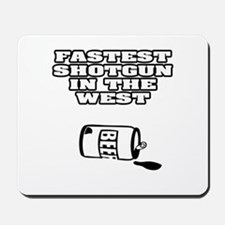 """Fastest Shotgun Beers In The West"" Mousepad"