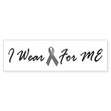 I Wear Grey For ME 1 Bumper Bumper Sticker