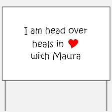 Funny I love maura Yard Sign