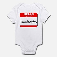 Hello my name is Humberto Infant Bodysuit