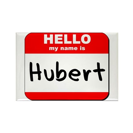 Hello my name is Hubert Rectangle Magnet