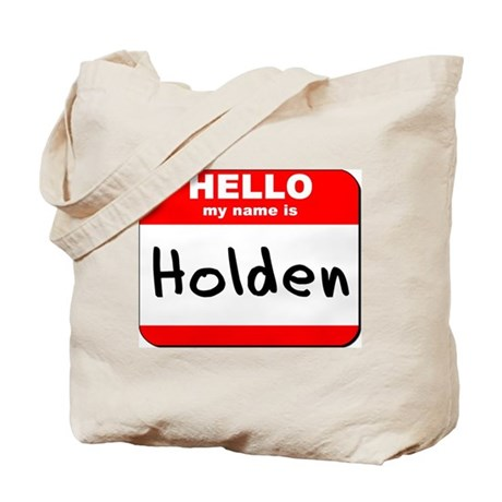 Hello my name is Holden Tote Bag