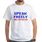 SPEAK FREELY White T-Shirt