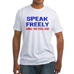 SPEAK FREELY Fitted T-Shirt