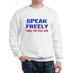 SPEAK FREELY Sweatshirt