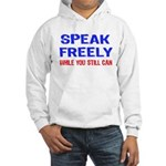 SPEAK FREELY Hooded Sweatshirt