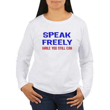 SPEAK FREELY Women's Long Sleeve T-Shirt