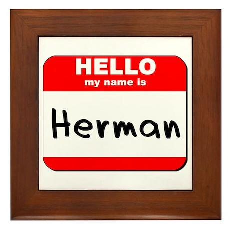 Hello my name is Herman Framed Tile