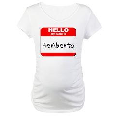 Hello my name is Heriberto Shirt