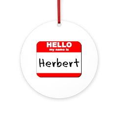 Hello my name is Herbert Ornament (Round)