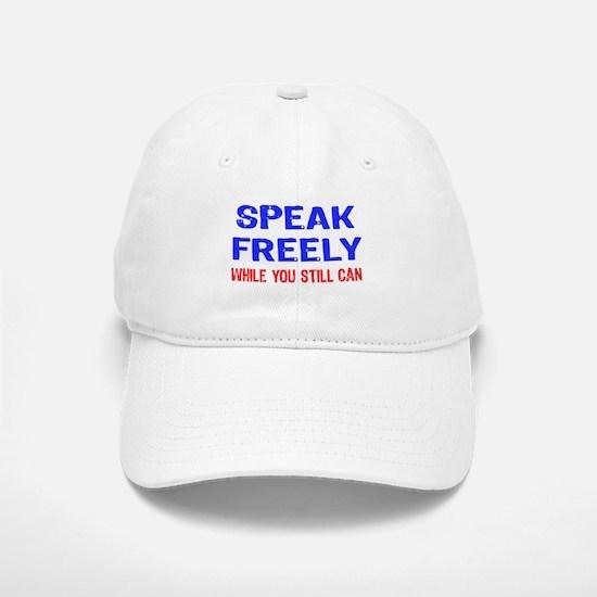 SPEAK FREELY Baseball Baseball Cap