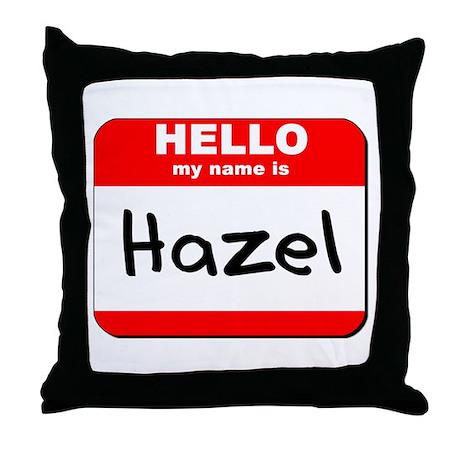 Hello my name is Hazel Throw Pillow