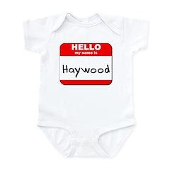Hello my name is Haywood Infant Bodysuit