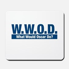 WWOD What Would Oscar Do? Mousepad