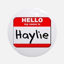 Hello my name is Haylie Ornament (Round)