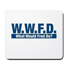 WWFD What Would Fred Do? Mousepad